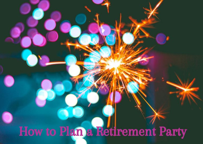 How to Plan a Retirement Party – 10 Easy Steps for a Memorable Retirement Celebration