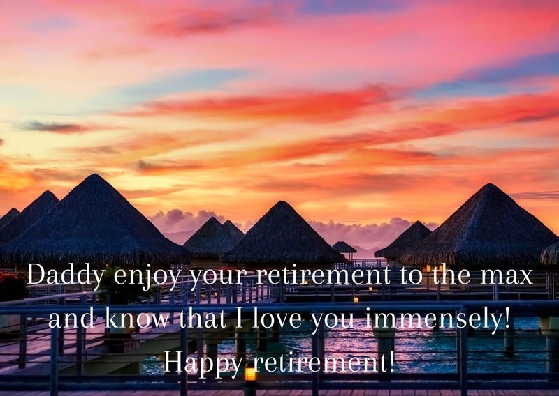 Daddy-enjoy-your-retirement-to-the-max-and-know-that-I-love-you-immensely-Happy-retirement