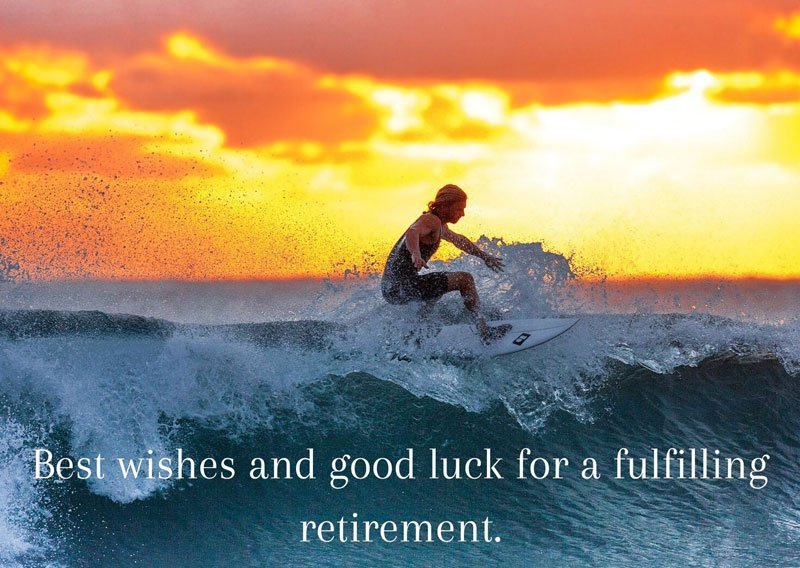 Best wishes and good luck for a fulfilling retirement.