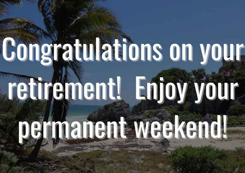 Congratulations-on-your-retirement-Enjoy-your-permanent-weekend