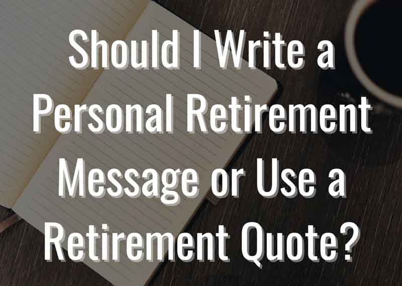 Should-I-Write-a-Personal-Retirement-Message-or-Use-a-Retirement-Quote