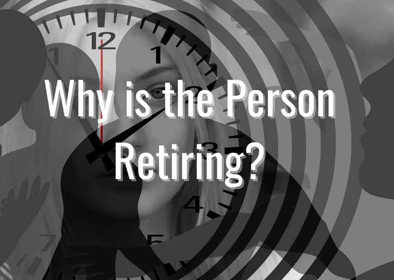 Why-is-the-person-retiring