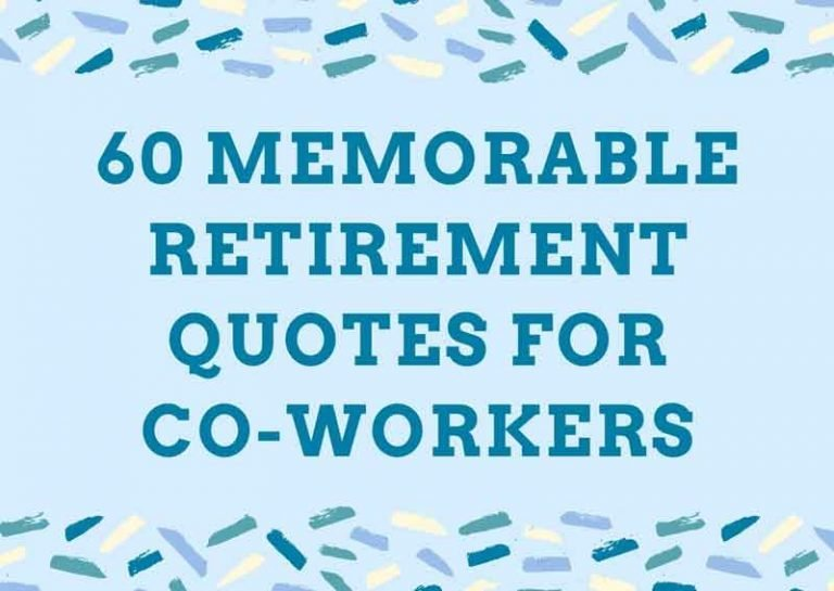 60 Memorable Retirement Quotes for Coworkers