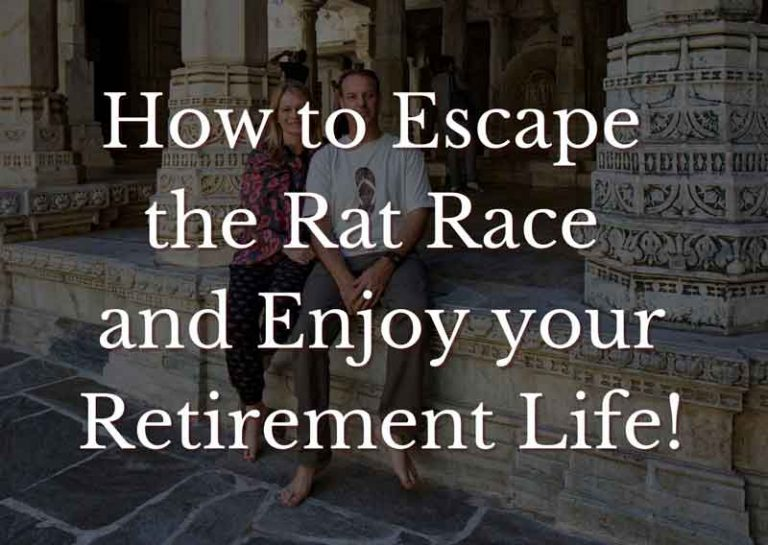 How to Escape the Rat Race and Enjoy your Retirement Life!
