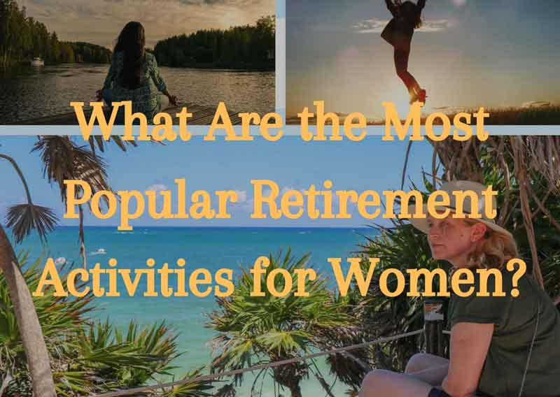 What-Are-the-Most-Popular-Retirement-Activities-for-Women